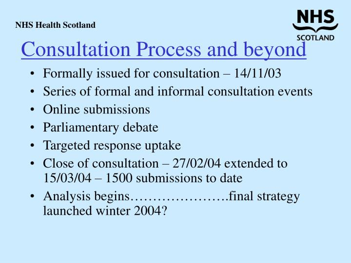 Consultation Process and beyond