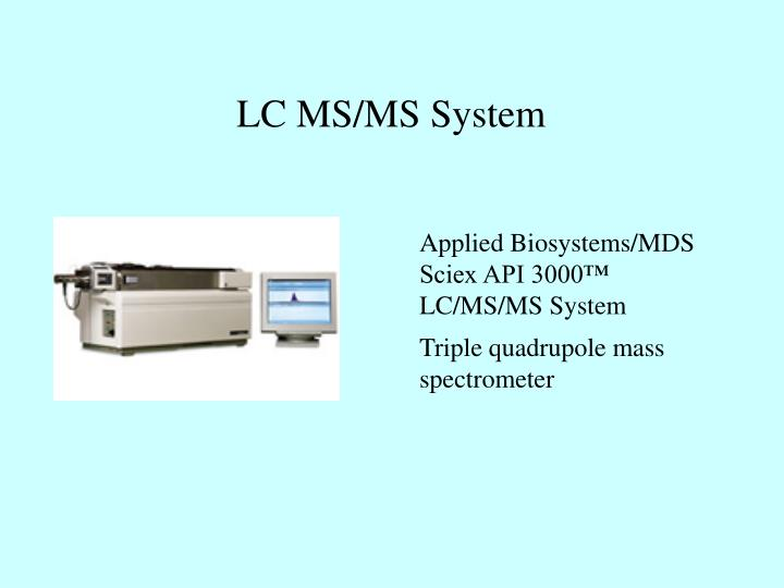 LC MS/MS System