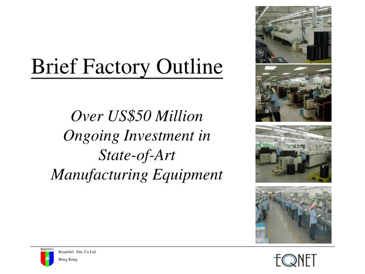 Over US$50 Million Ongoing Investment in State-of-Art Manufacturing Equipment
