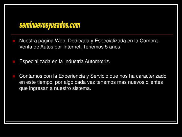 Nuestra página Web, Dedicada y Especializada en la Compra-Venta de Autos por Internet, Tenemos 5 años.