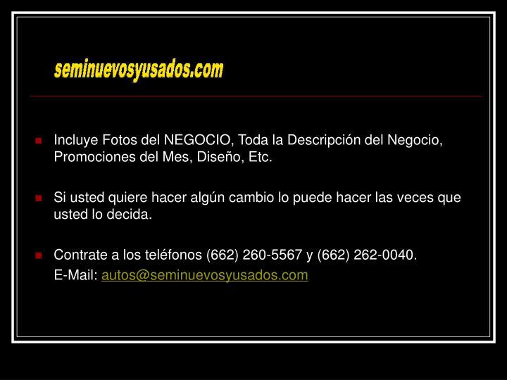 Incluye Fotos del NEGOCIO, Toda la Descripción del Negocio, Promociones del Mes, Diseño, Etc.