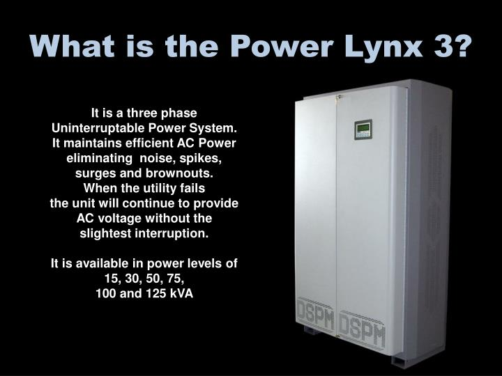 What is the Power Lynx 3?