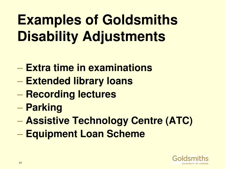 Examples of Goldsmiths Disability Adjustments