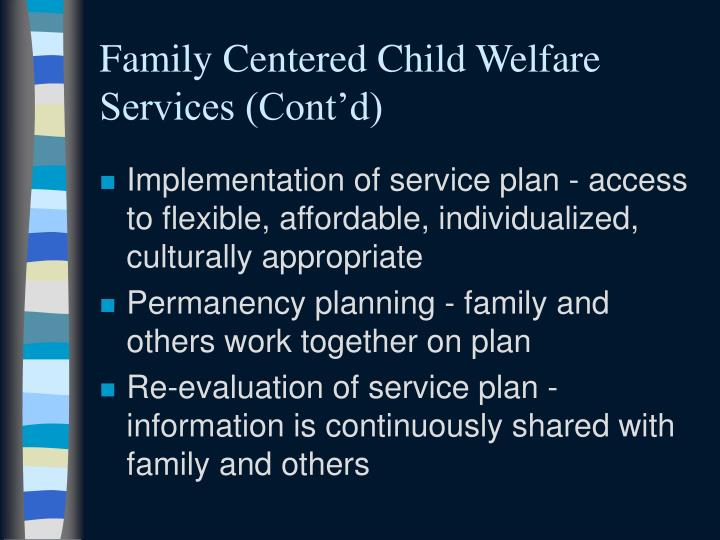 Family Centered Child Welfare Services (Cont'd)