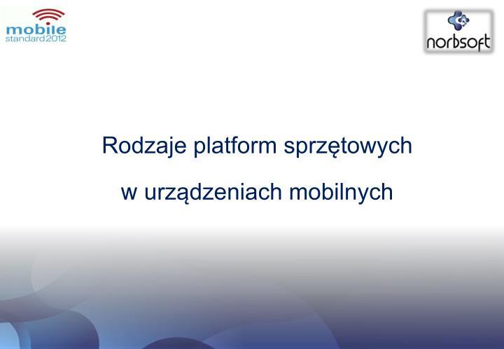 Rodzaje platform sprzętowych