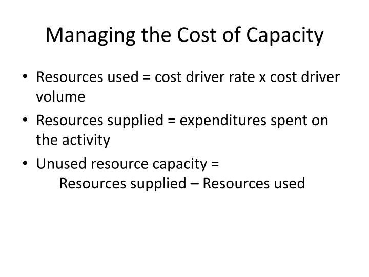 Managing the Cost of Capacity