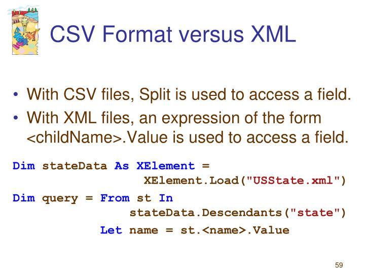 CSV Format versus XML