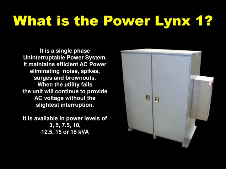 What is the Power Lynx 1?