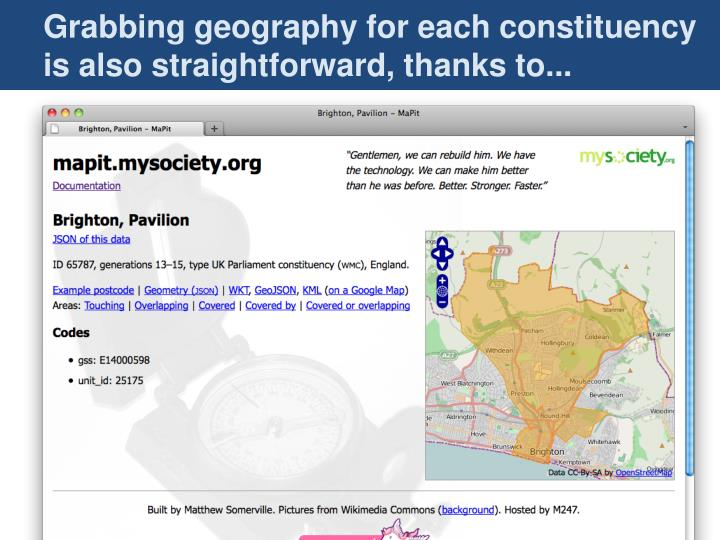 Grabbing geography for each constituency is also straightforward, thanks to...