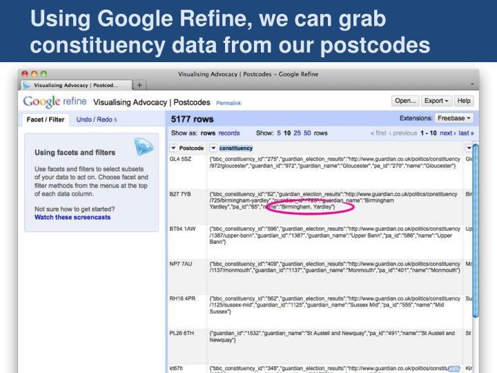 Using Google Refine, we can grab constituency data from our postcodes
