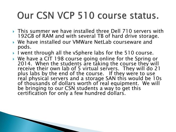 Our CSN VCP 510 course status.