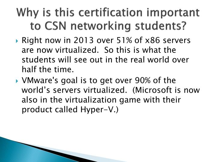 Why is this certification important to CSN networking students?