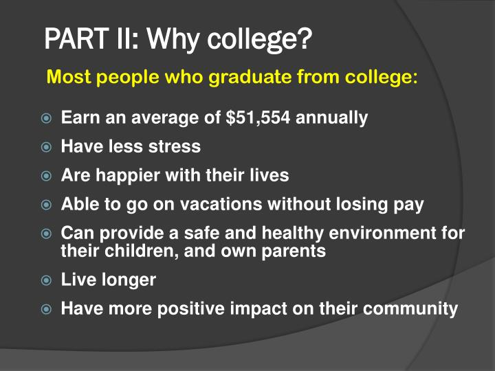 PART II: Why college?