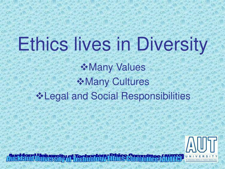 Ethics lives in Diversity