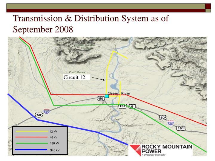 Transmission & Distribution System as of September 2008