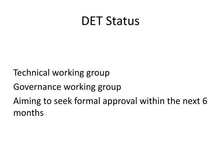 DET Status