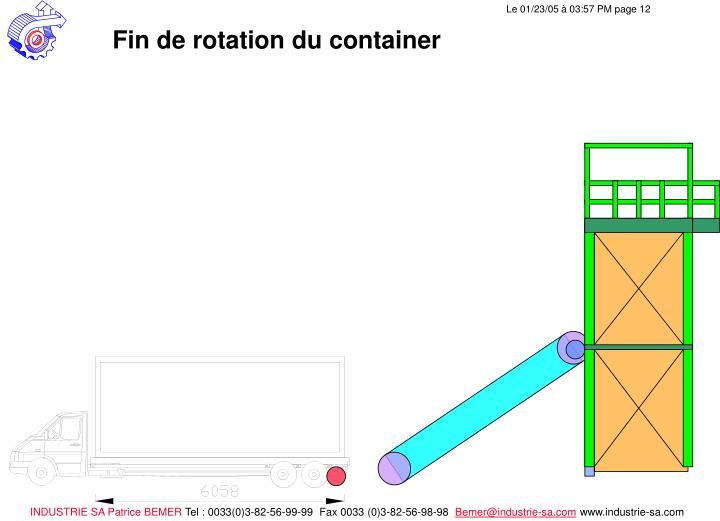 Fin de rotation du container