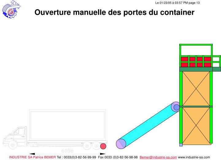 Ouverture manuelle des portes du container