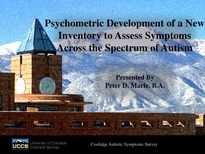 psychometric development of a new inventory to assess symptoms across the spectrum of autism
