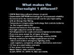 what makes the eternalight 1 different