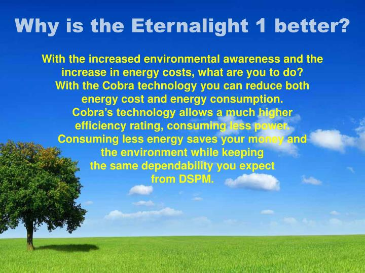 Why is the Eternalight 1 better?