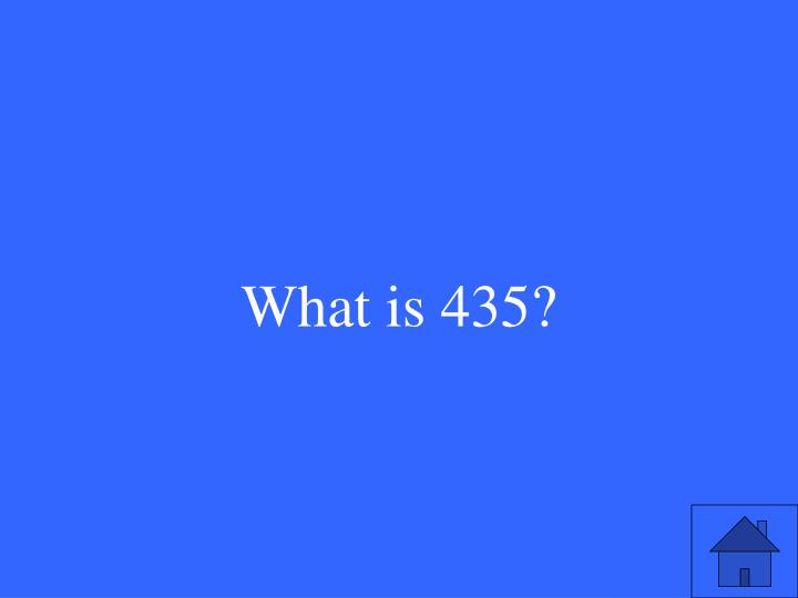 What is 435?