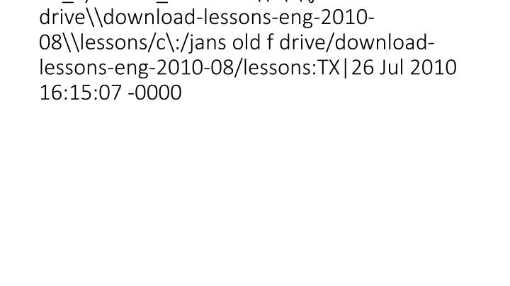 vti_syncwith_localhost\\c\:\\jans old f drive\\download-lessons-eng-2010-08\\lessons/c\:/jans old f drive/download-lessons-eng-2