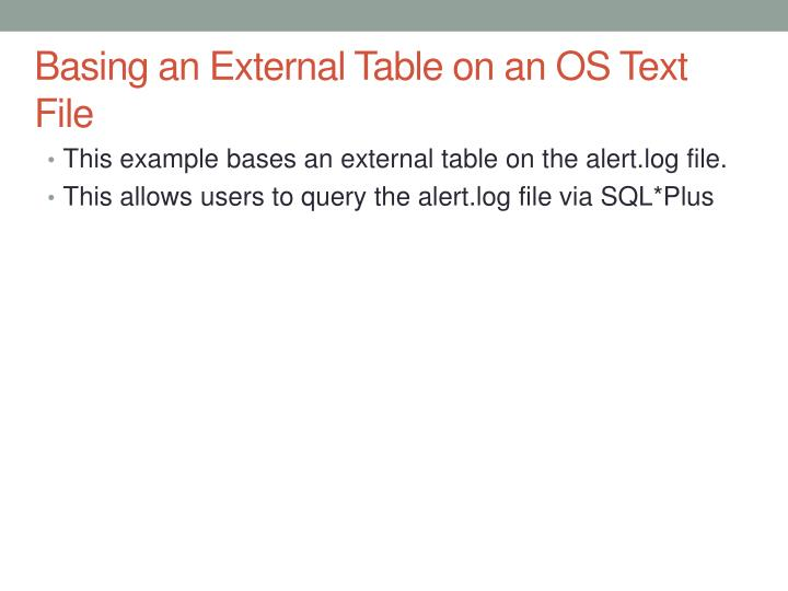 Basing an External Table on an OS Text File