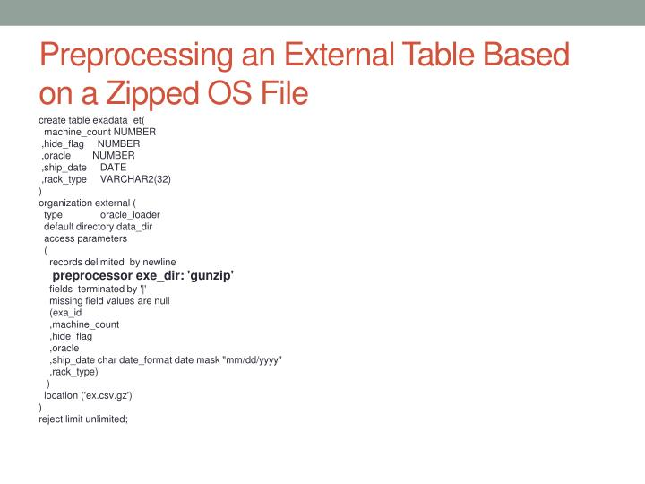Preprocessing an External Table Based on a Zipped OS File