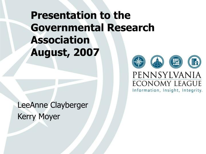 Presentation to the governmental research association august 2007