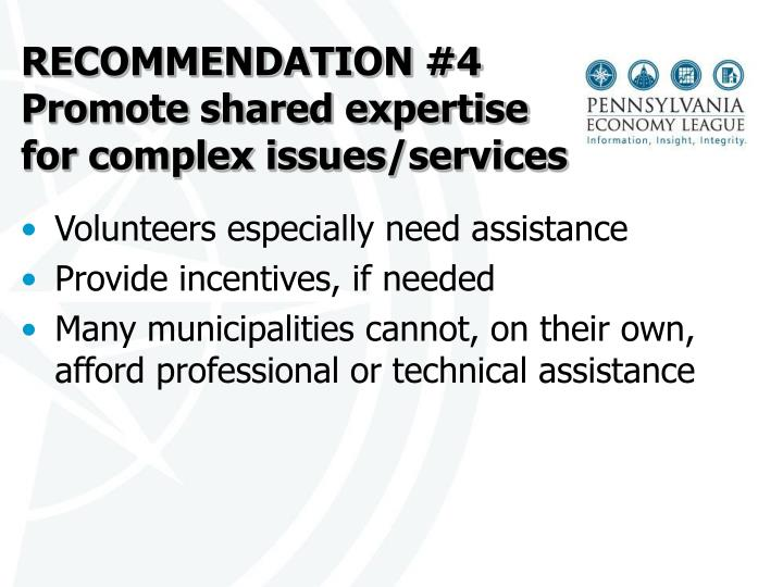 RECOMMENDATION #4 Promote shared expertise for complex issues/services