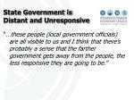 state government is distant and unresponsive