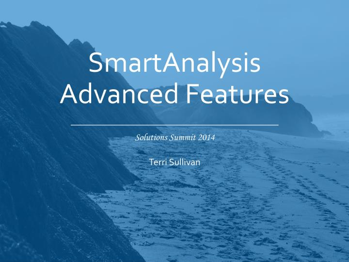 Smartanalysis advanced features