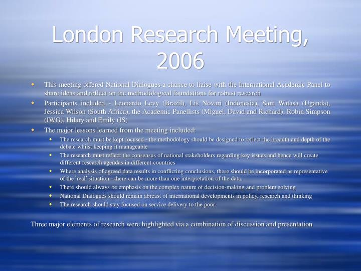 London Research Meeting, 2006