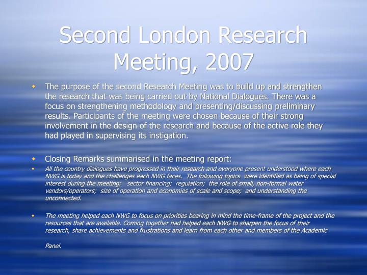 Second London Research Meeting, 2007