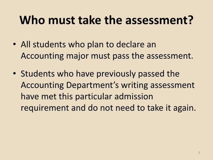 Who must take the assessment?