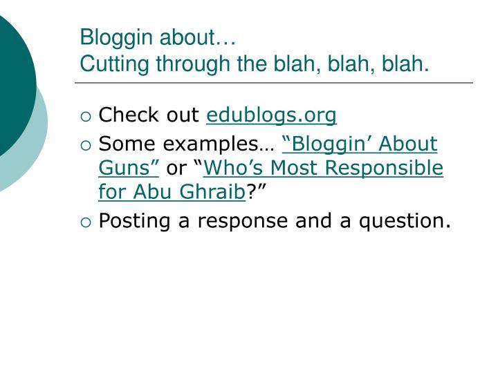 Bloggin about…