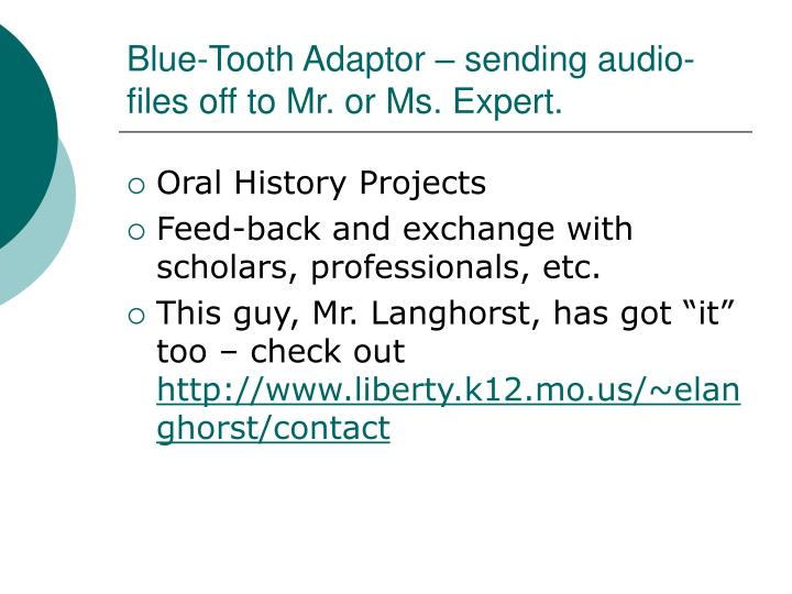 Blue-Tooth Adaptor – sending audio-files off to Mr. or Ms. Expert.