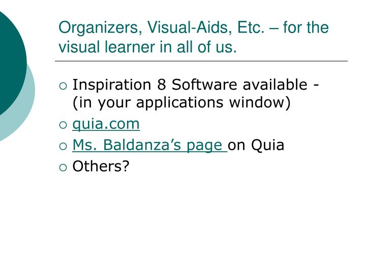 Organizers, Visual-Aids, Etc. – for the visual learner in all of us.