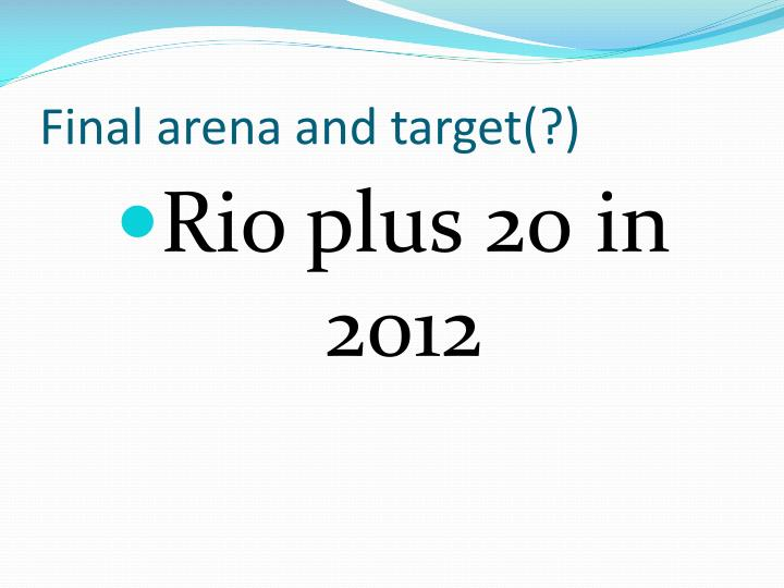 Final arena and target(?)