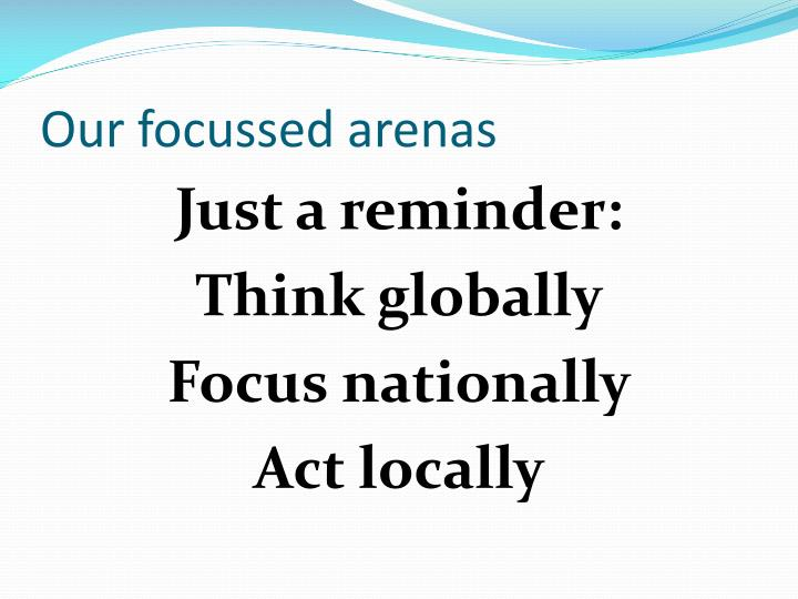 Our focussed arenas