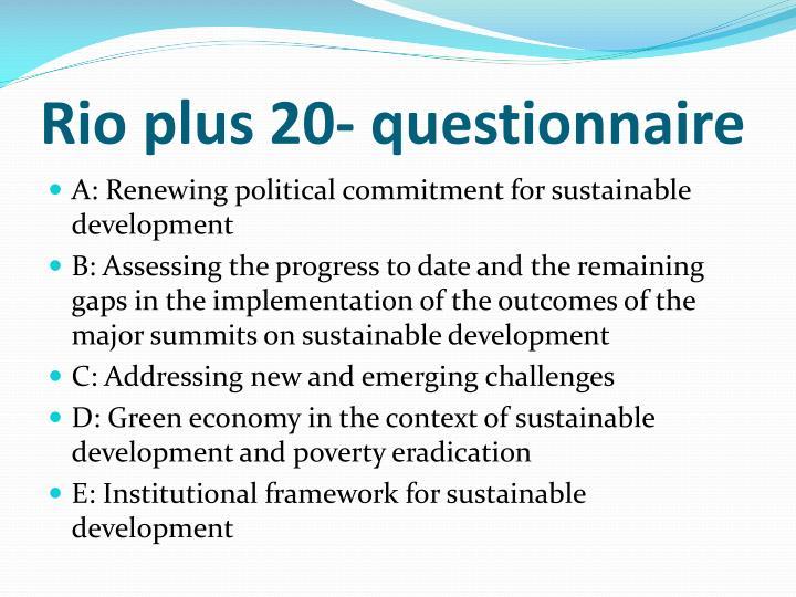 Rio plus 20- questionnaire