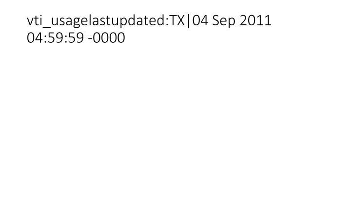 vti_usagelastupdated:TX|04 Sep 2011 04:59:59 -0000