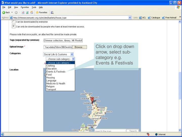 Click on drop down arrow, select sub-category e.g. Events & Festivals