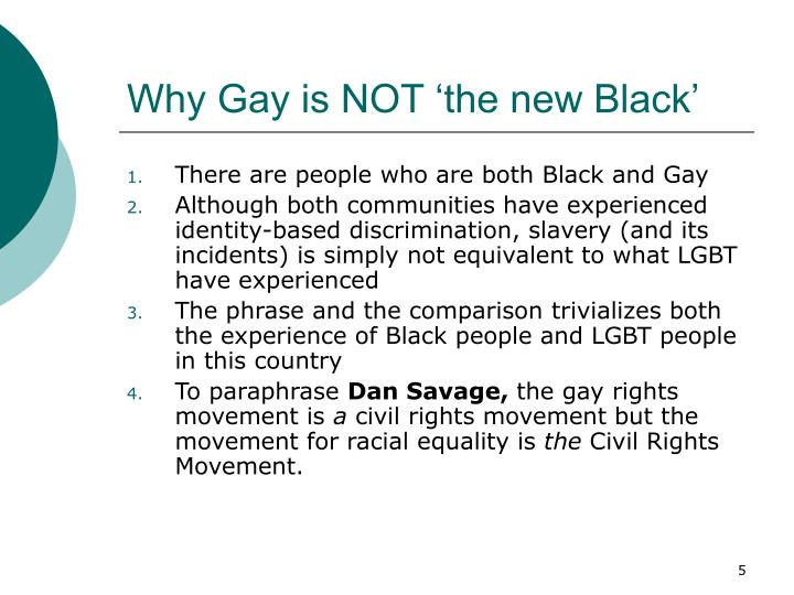 Why Gay is NOT 'the new Black'
