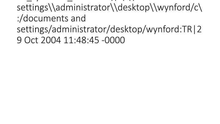 vti_syncwith_localhost\\c\:\\documents and settings\\administrator\\desktop\\wynford/c\:/documents and settings/administrator/de