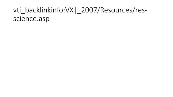 vti_backlinkinfo:VX|_2007/Resources/res-science.asp