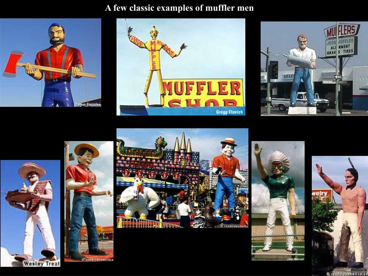 A few classic examples of muffler men