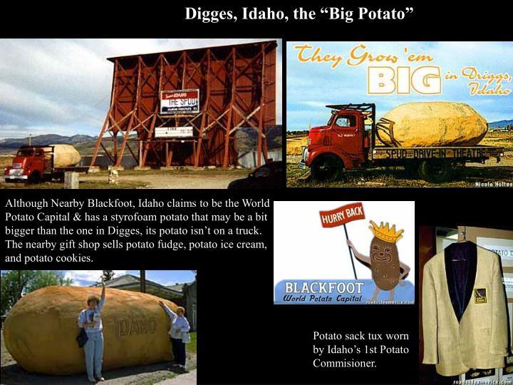 """Digges, Idaho, the """"Big Potato"""""""