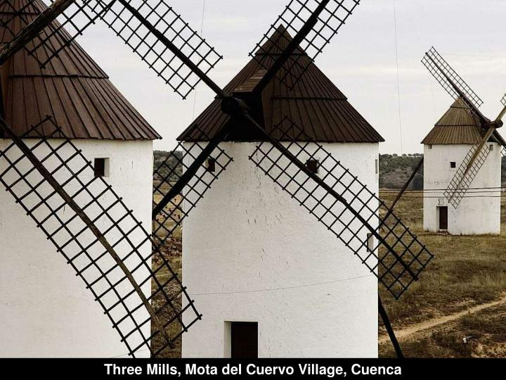 Three Mills, Mota del Cuervo Village, Cuenca